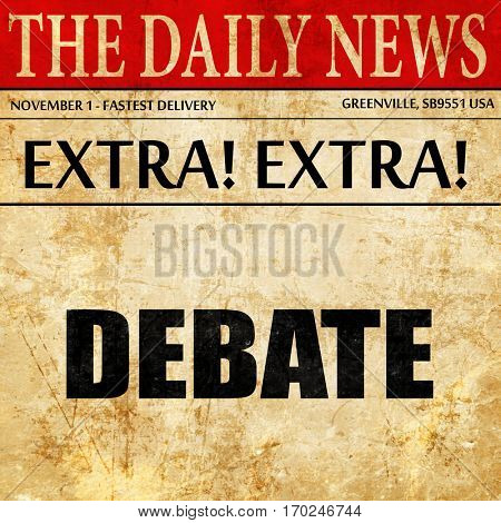 debate, newspaper article text