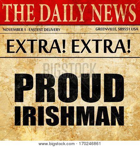 proud irishman, newspaper article text