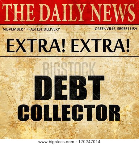 debt collector, newspaper article text