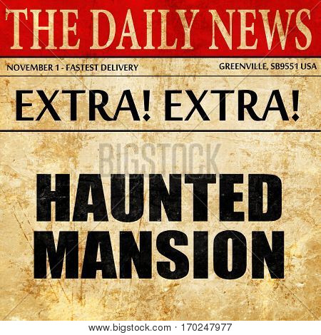 haunted mansion, newspaper article text
