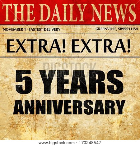 5 years anniversary, newspaper article text