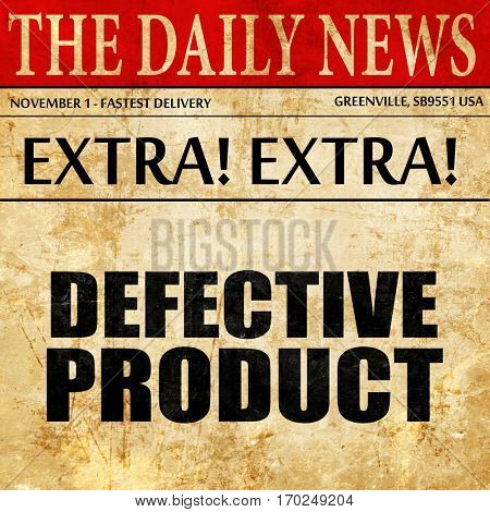 defective product, newspaper article text