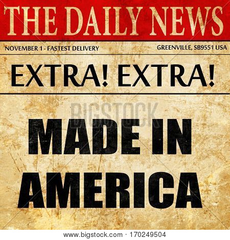 Made in america, newspaper article text