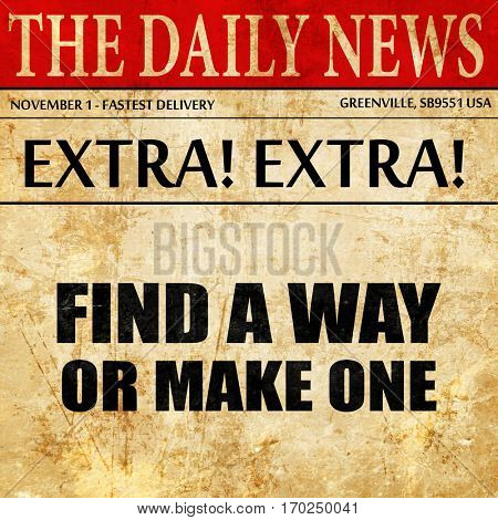 find a way or make one, newspaper article text