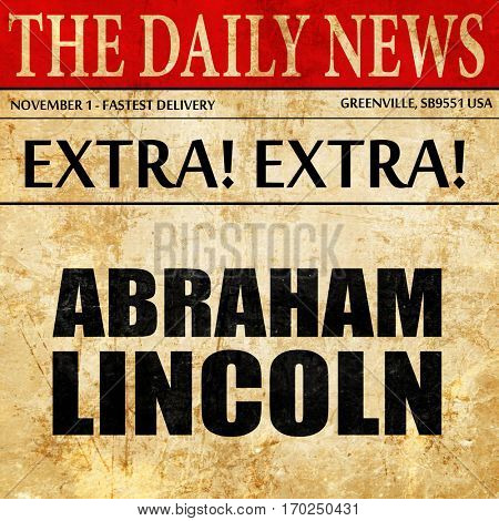 abraham lincoln, newspaper article text