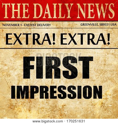 first impression, newspaper article text