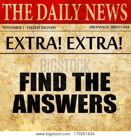 find the answers, newspaper article text