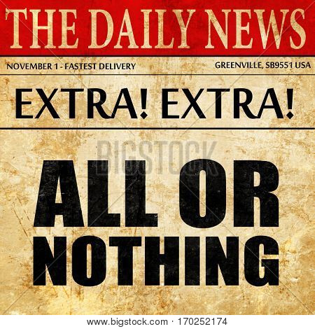 all or nothing, newspaper article text