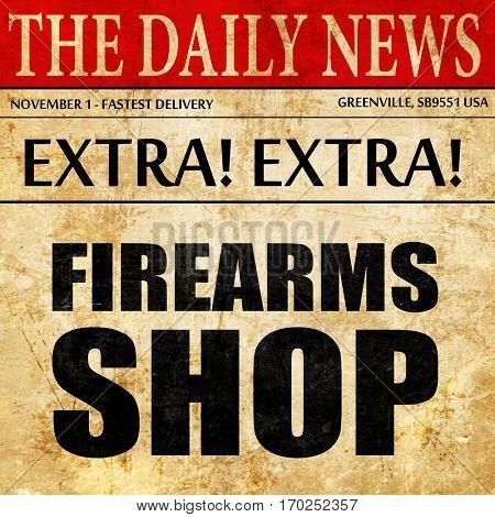 firearms shop, newspaper article text