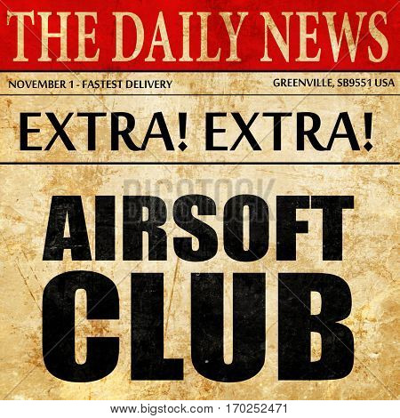 Airsoft club, newspaper article text