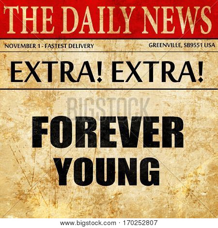 forever young, newspaper article text