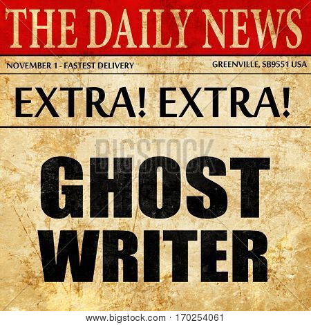 ghost writer, newspaper article text