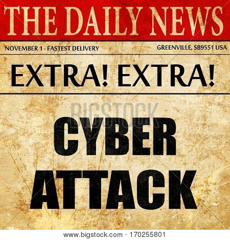 Cyber attack background, newspaper article text
