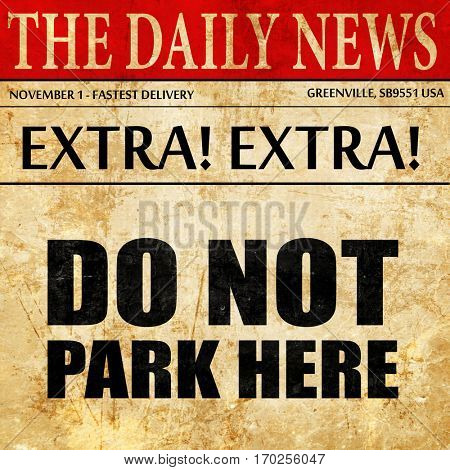 do not park here, newspaper article text