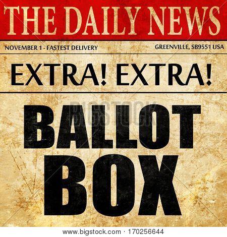 ballot box, newspaper article text