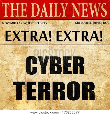 Cyber terror background, newspaper article text