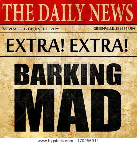 barking mad, newspaper article text