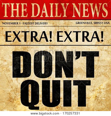 don't quit, newspaper article text
