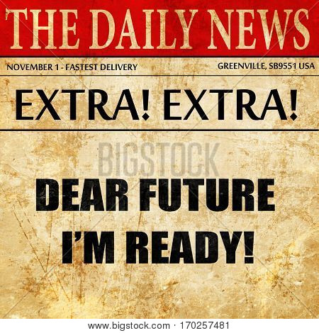 dear future i'm ready, newspaper article text