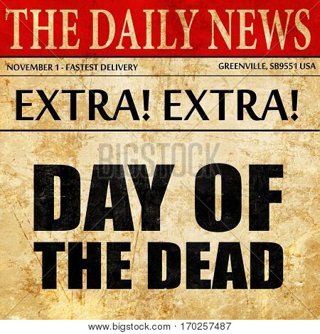 day of the dead, newspaper article text