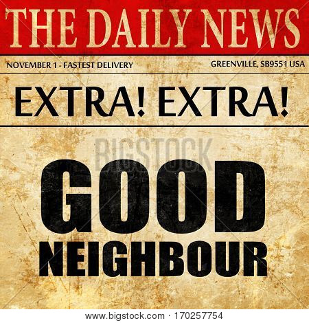 good neighbour, newspaper article text