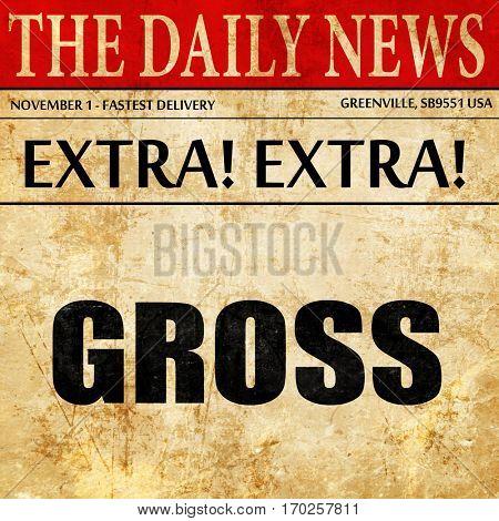 gross, newspaper article text