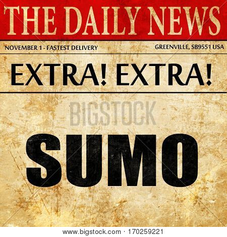 sumo sign background, newspaper article text