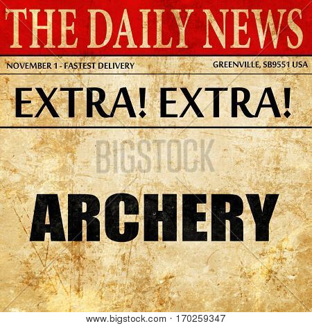archery sign background, newspaper article text