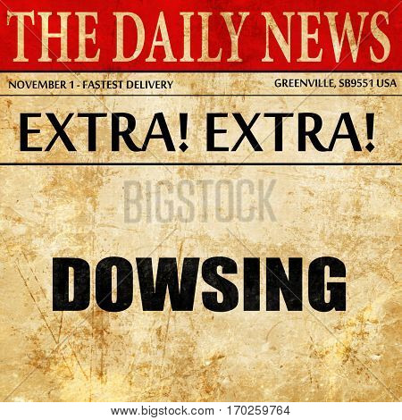 dowsing, newspaper article text