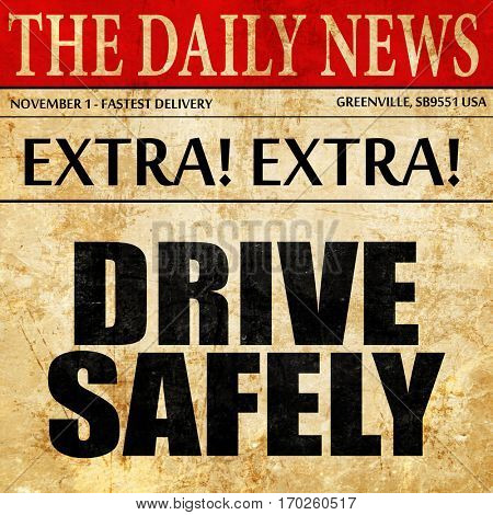 drive safely, newspaper article text