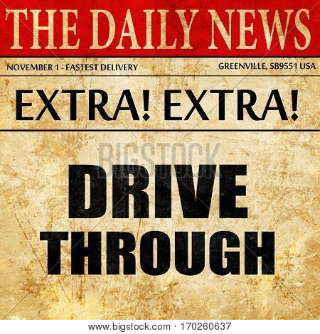 Drive through food, newspaper article text