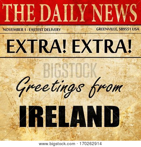 Greetings from ireland, newspaper article text
