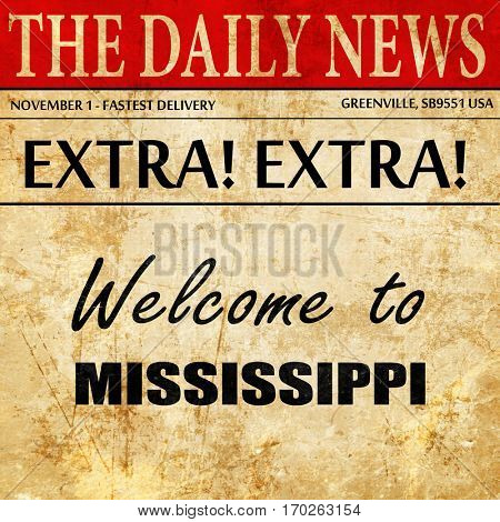 Welcome to mississippi, newspaper article text