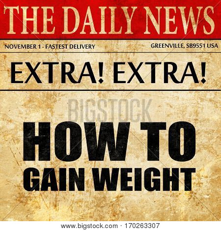how to gain weight, newspaper article text