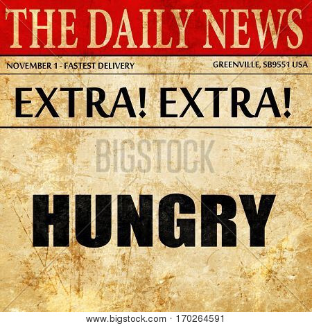 hungry, newspaper article text