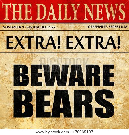 beware bears, newspaper article text