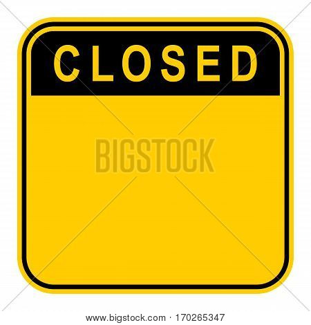Use it in all your designs. Empty safety sign board with word Closed. Sticker square-shaped painted in black and yellow colors. Quick and easy recolorable graphic element in vector illustration