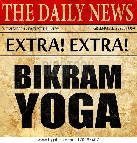 bikram yoga, newspaper article text