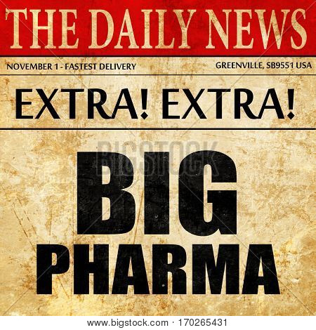 big pharma, newspaper article text