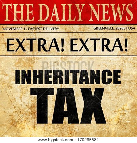 inheritance tax, newspaper article text