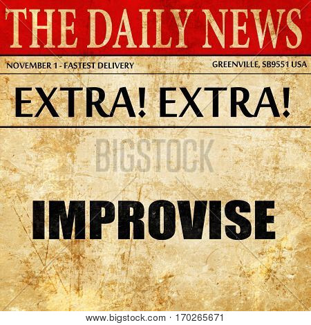 improvise, newspaper article text