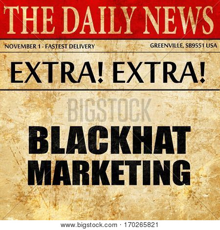 blackhat marketing, newspaper article text