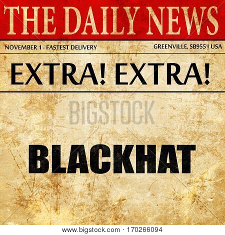 blackhat, newspaper article text