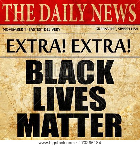 black lives matter, newspaper article text
