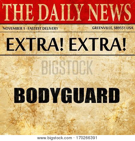 bodyguard, newspaper article text