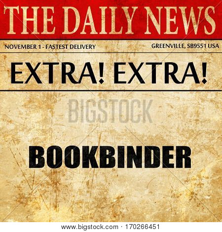 bookbinder, newspaper article text