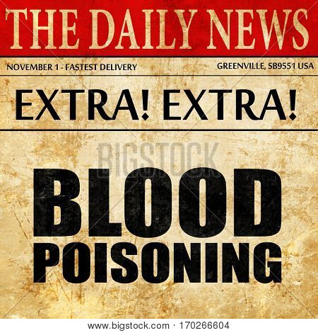blood poisoning, newspaper article text