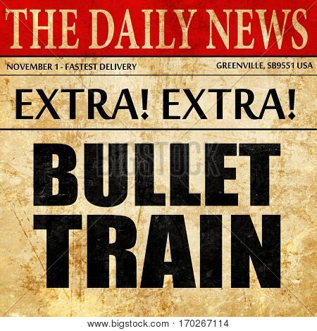bullet train, newspaper article text