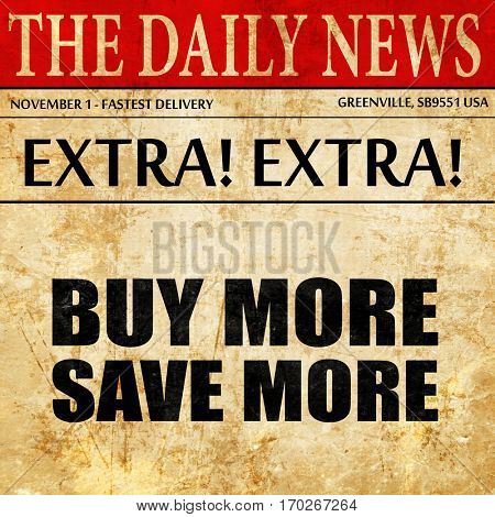 buy more save more, newspaper article text