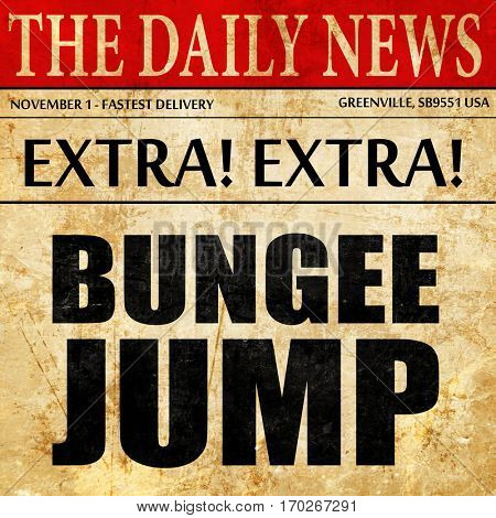 bungee jump, newspaper article text
